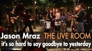 """Jason Mraz - """"It's So Hard To Say Goodbye To Yesterday"""" (Live @ Mraz Organics' Avocado Ranch)"""