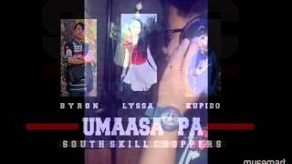 Umaasa Pa - Byron , Lyssa , Kupido (SouthSkillChoppers)