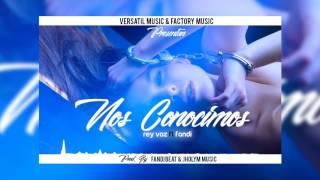 Nos Conocimos - Rey Voz ft Fandi