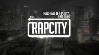 Robb Bank$ - Half Bae (ft. Pouya)