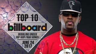 Top 10 • US Bubbling Under Hip-Hop/R&B Songs • June 24, 2017 | Billboard-Charts
