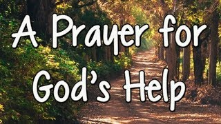 A Powerful Prayer for God's Help - Miracle Prayer - Jesus Help Me Please - A Morning Prayer