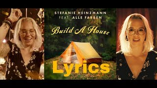 Stefanie Heinzmann feat. Alle Farben - Build A House (Lyric Video)