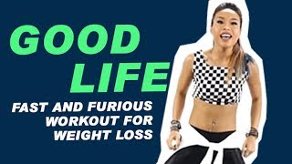 Good Life -G-Eazy & Kehlani | Fast and Furious Workout for weight loss |Zumba® Fitness |Michelle Vo