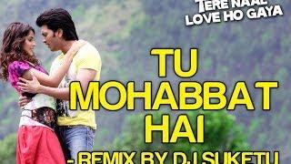 Tu Mohabbat Hai Remix - Tere Naal Love Ho Gaya | Riteish & Genelia | Atif Aslam & Others