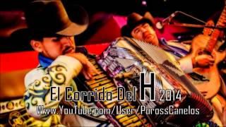 Los Canelos De Durango - El Corrido Del H (En Vivo) 2014