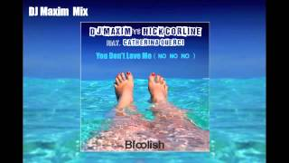 Dj Maxim vs Nick Corline feat. Catherina Querci - You Don't Love Me ( No No No ) Dj Maxim Mix