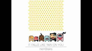 memBrains - It Falls Like Rain On You