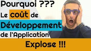 Pourquoi le coût de développement de mon application EXPLOSE !!!