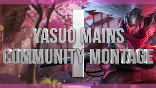 /r/YasuoMains Community Montage 1