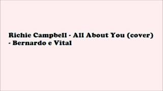 Richie Campbell - All About You (cover) - Bernardo e Vital