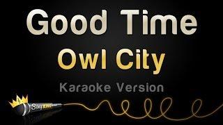 Owl City - Good Time (Karaoke Version)