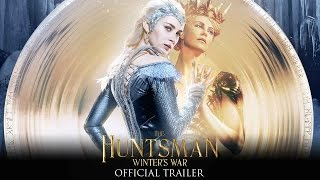 The Huntsman: Winter's War - Official Trailer (HD)