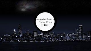 Antonio Giacca  - Going Crazy [FHM]
