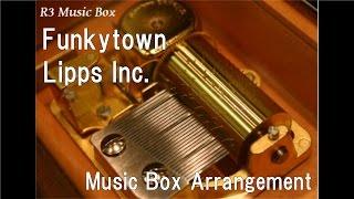 Funkytown/Lipps Inc. [Music Box]