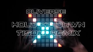 Oliverse - Hold it down ( Tisoki Remix ) Launchpad Cover