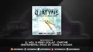 I.L Will & Mikey Dollaz - Ovatyme [Instrumental] (Prod. By Chase N Dough) + DL via @Hipstrumentals