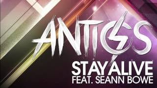 ANTICS - STAY ALIVE FEAT. SEANN BOWE (RON REESER MIX)