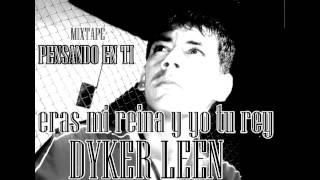 ERAS MI REINA Y YO TU REY - DYKER LEEN - MIXTAPE - PENSANDO EN TI