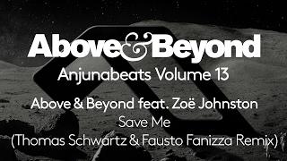 Above & Beyond feat. Zoë Johnston - Save Me (Thomas Schwartz & Fausto Fanizza Remix) [Preview]