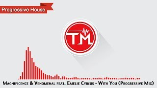 Magnificence & Venomenal feat. Emelie Cyréus - With You (Progressive Mix)