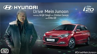 Drive Mein Junoon | Featuring Arijit Singh and Clinton Cerejo with Elite i20