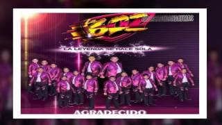 Banda La 602 - Agradecido - Estreno 2017