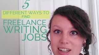 5 Different Ways to Find Freelance Writing Jobs