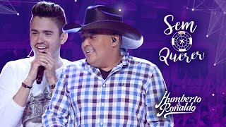 Humberto & Ronaldo - Sem Querer ( DVD Playlist )
