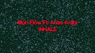 Moh Flow Ft Anas Arabi - Inhale