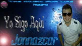 YO SIGO AQUI-JONNAZCAR 2013