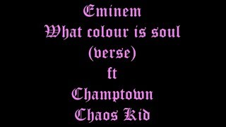 What colour is soul- Eminem's verse (ft Champtown, Chaos Kid) (HD Lyrics)-DeadHipHop90