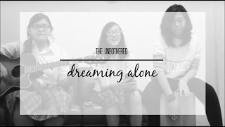 Dreaming Alone (Acoustic Cover) by The Unbothered