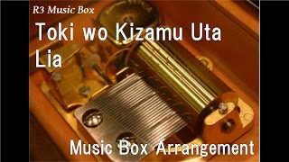 "Toki wo Kizamu Uta/Lia [Music Box] (Anime ""CLANNAD ~AFTER STORY~"" OP)"