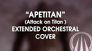 APETITAN - Attack on Titan Epic Orchestral Cover (Extended Version)