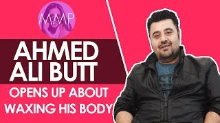 Ahmed Ali Butt On Waxing and All Things Fun | Momina's Mixed Plate |