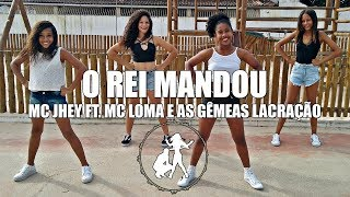 MC Jhey ft. MC Loma e as Gêmeas Lacração - O Rei Mandou / Coreografia Sintonizaê
