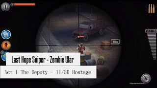 Last Hope Sniper Zombie War - Act 1 The Deputy 11/30 Hostage