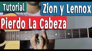 Pierdo La Cabeza - Zion y Lennox - Guitarra Tutorial By Juan Diego Arenas