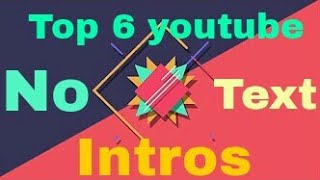 top 6 intro template no text + free download + no copyright