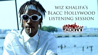 Wiz Khalifa's Blacc Hollywood Listening Session(Speaks On Track With Nicki Minaj)