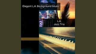 Elegant L.A. Background Music