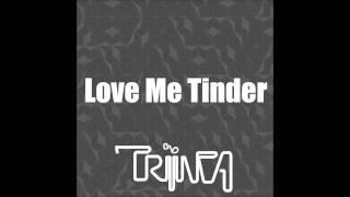 banda TRIINCA - Love me tinder - Triinca