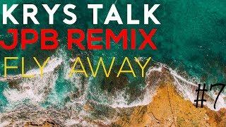 LETS FLY | Krys Talk - Fly Away (JPB Remix) | Drone Music Video #7 DJI Phantom 3