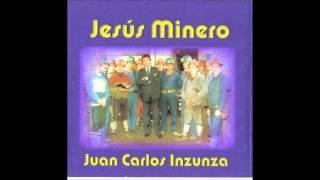 JESUS MINERO - Juan Carlos Inzunza
