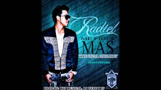 "Radiel ""The Real Melody"" - Me Pide Mas"
