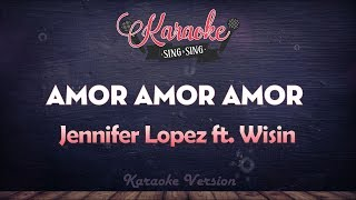 Jennifer Lopez - Amor, Amor, Amor ft. Wisin (Karaoke Version)