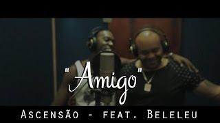 ASCENSÃO - AMIGO feat. BELELEU - Clipe Oficial (DVD Feito pra você)