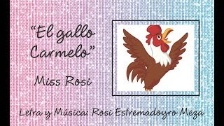 El gallo Carmelo - Miss Rosi