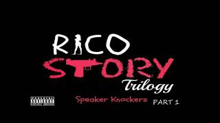 "Speaker Knockerz - Rico Story Part 1 ""clean version"""